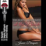 The Horny Housewife at the Beach: Revenge Gangbang Sex in Public | Janie Draper