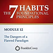 Module 12 - The Dangers of a Flawed Paradigm |  FranklinCovey