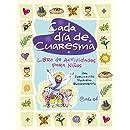 Cada dia de Cuaresma: Libro de Actividades para Ninos Ciclo A (Spanish Edition)