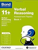 Bond 11+: Verbal Reasoning: Assessment Papers: 11+-12+ years