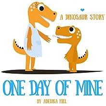 The Little Kid Big Dinosaur Book: One Day of Mine | Livre audio Auteur(s) : Adelina hill Narrateur(s) : Matyas Job Gombos