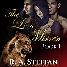 The Lion Mistress, Book 1: The Horse Mistress, Book 5 Audiobook by R. A. Steffan Narrated by Gwendolyn Druyor