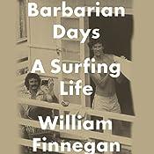 Barbarian Days: A Surfing Life   [William Finnegan]