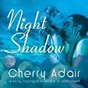 Night Shadow: A Novel (       UNABRIDGED) by Cherry Adair Narrated by Carrington MacDuffie