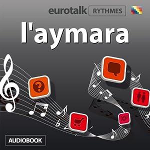 EuroTalk Rhythme l'aymara Audiobook