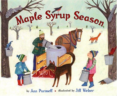 Maple Syrup Season, by Ann Purmell