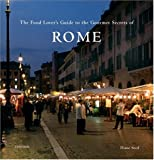 The Food Lover's Guide to the Gourmet Secrets of Rome (0789315009) by Seed, Diane