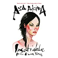 Insatiable: Porn - A Love Story (       UNABRIDGED) by Asa Akira Narrated by Asa Akira