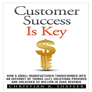 Customer Success Is Key Audiobook