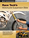 Race Tech's Motorcycle Suspension Bible (Motorbooks Workshop)