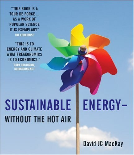 Sustainable Energy without the hot air - David J.C. MacKay