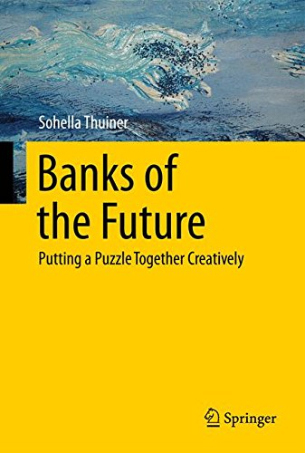 Banks of the Future: Putting a Puzzle Together Creatively