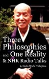 img - for Three Philosophies and One Reality & NHK Radio Talks by Gudo Wafu Nishijima (2009-08-24) book / textbook / text book