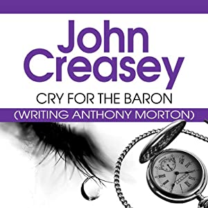 Cry for the Baron: The Baron, Book 17 | [John Creasey]
