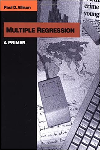 Multiple Regression: A Primer (Research Methods and Statistics) written by Paul D. Allison