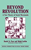 img - for Beyond Revolution: A New Theory of Social Movements (Critical Perspectives in Social Theory) book / textbook / text book