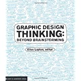 Graphic Design Thinking (Design Briefs) ~ Ellen Lupton