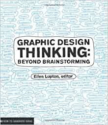 Graphic Design Thinking (Design Briefs): Ellen Lupton