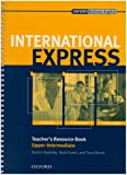 img - for International Express: Teacher's Resource Book Upper-intermediate level (French Edition) book / textbook / text book