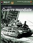 SECONDE GUERRE MONDIALE (LA)