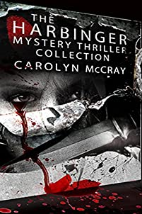 The Harbinger Collection: Hard-boiled Mysteries Not For The Faint Of Heart by Carolyn McCray ebook deal