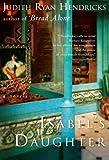 Isabel's Daughter: A Novel (0060503475) by Hendricks, Judith R.