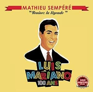Luis Mariano - Revivez la Légende
