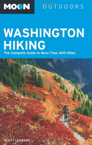 Moon Washington Hiking: The Complete Guide to More Than 400 Hikes (Moon Outdoors)