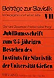 img - for Jubil umsschrift zum 25-j hrigen Bestehen des Instituts f r Slavistik der Universit t Giessen (Beitreage Zur Slavistik,) (German Edition) book / textbook / text book