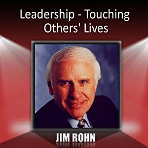 Leadership: Touching Others' Lives | [Jim Rohn]