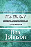 Fill 'er Up!: Successful Marketing in Long- And Short-Term Care!