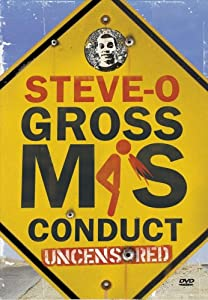 Steve-O Gross Mis-Conduct
