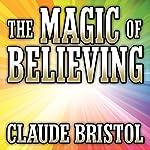 The Magic of Believing | Claude Bristol