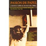 Pasión de papel: Cuentos del mundo del libro (Narrativa Breve)