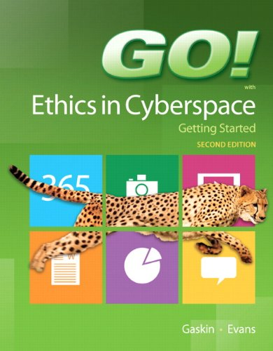 GO! Ethics in Cyberspace Getting Started (2nd Edition)