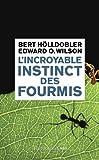 L'incroyable instinct des fourmis : De la culture du champignon à la civilisation