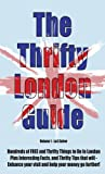 The Thrifty London Guide (Art, Design, Museums & More)