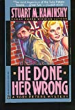 He Done Her Wrong (A Toby Peters Mystery) (0446401919) by Kaminsky, Stuart M.