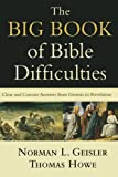 The Big Book of Bible Difficulties: Clear and Concise Answers from Genesis to Revelation (0801071585) by Geisler, Norman L.