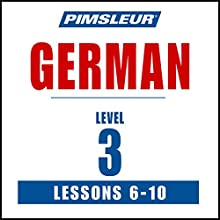 German Level 3 Lessons 6-10: Learn to Speak and Understand German with Pimsleur Language Programs Discours Auteur(s) :  Pimsleur Narrateur(s) :  Pimsleur