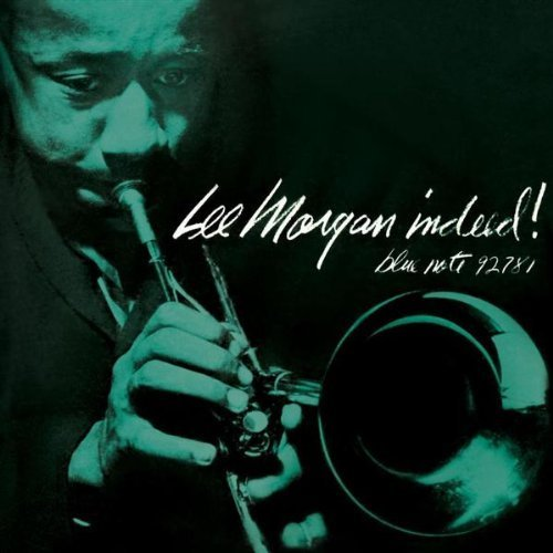 Indeed BLUE NOTE 1538 by LEE MORGAN, CLARENCE SHAPE, HORACE SILVER, WILBUR WARE and