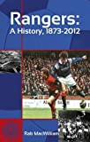 img - for Rangers: A History, 1873-2012 Paperback May 28, 2015 book / textbook / text book