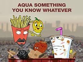 Aqua Something You Know Whatever Season 1