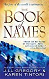 The Book of Names (0312354738) by Gregory, Jill; Tintori, Karen