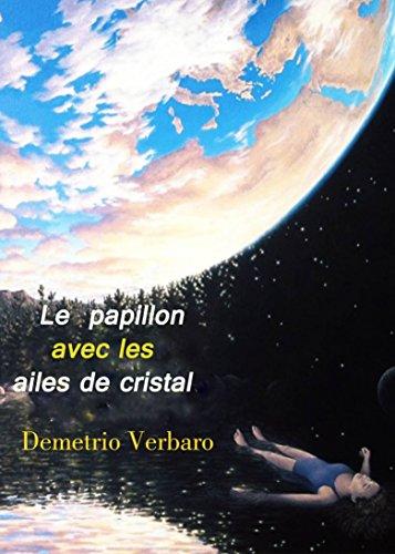 Le papillon avec les ailes de cristal (French Edition)