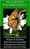 img - for Butterflies: A Kids Book About The Monarch Butterfly-With Monarch Butterfly Pictures and Monarch Butterfly Facts for Kids (The Bug Series) book / textbook / text book