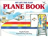 My Lift-the-Flap Plane Book (0399225331) by Royston, Angela