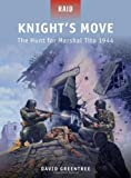 Knights Move - The Hunt for Marshal Tito 1944 (Raid)