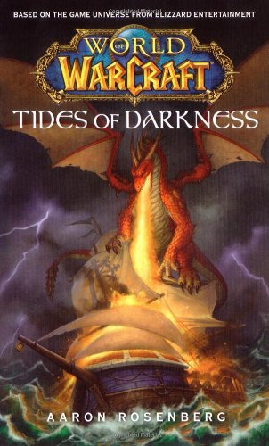 World of Warcraft: Tides of Darkness (Worlds of Warcraft)