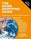 The Good Shopping Guide: Certifying the UK's Most Ethical Companies and Brands (Good Shopping Guides)